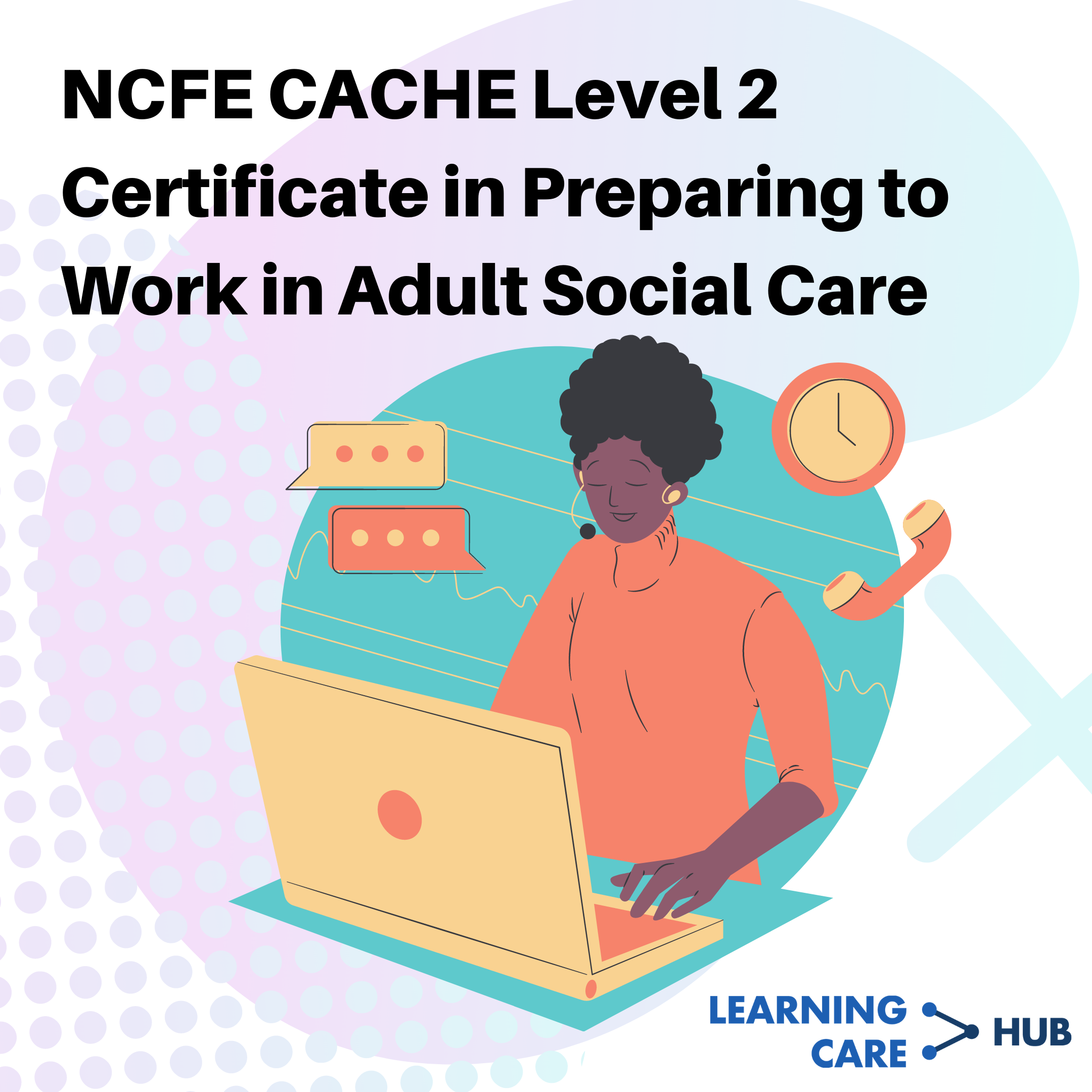 NCFE CACHE Level 2 Certificate in Preparing to Work in Adult Care